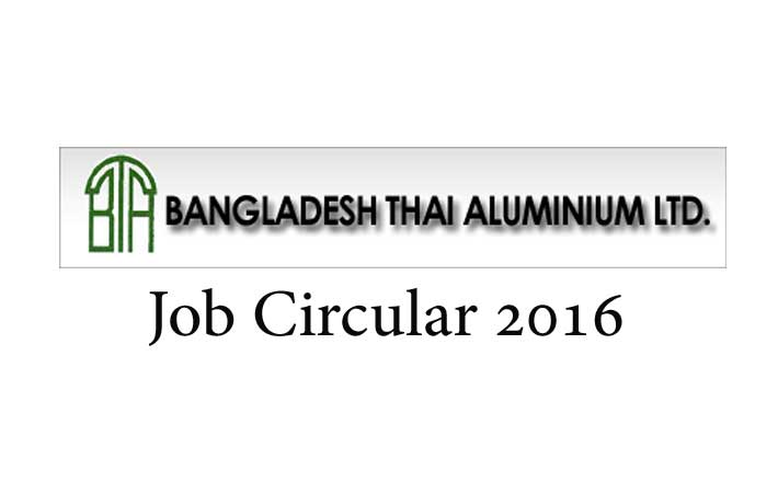 Bangladesh Thai Aluminium Job Circular 2016.