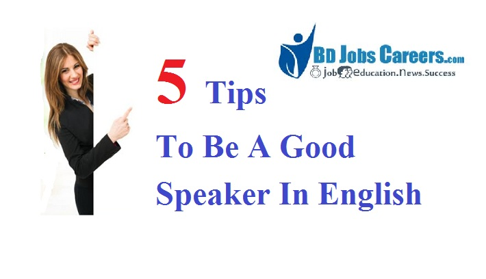 5 Tips To Be A Good Speaker In English