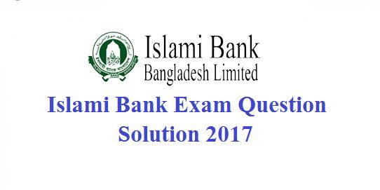 Islami Bank Exam Questions Solution 2017