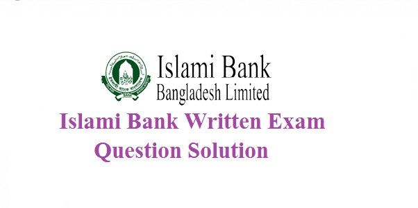 Islami Bank Written Exam Question Solution