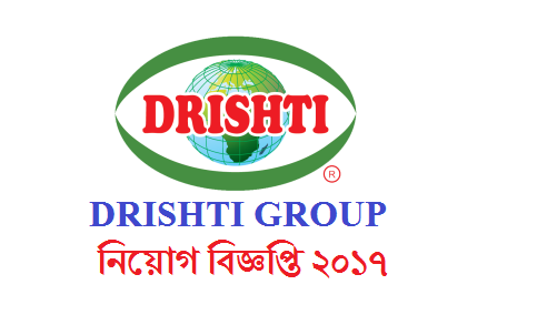 Drishti Group Job Circular 2017