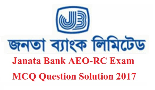 Janata Bank AEO-RC Exam MCQ Question Solution 2017