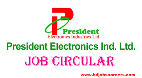 President Electronics Industries Ltd Job Circular 2018