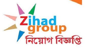 Zihad Group Of Company Job Circular 2019