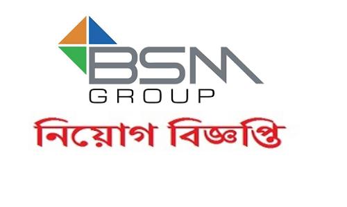 BSM Group Job Circular 2019