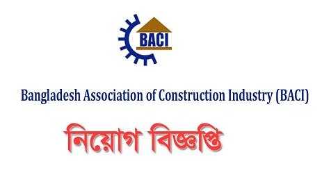 Bangladesh Association of Construction Industry (BACI) Job Circular
